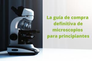 Lee más sobre el artículo El mejor microscopio para principiantes: ¿cuál comprar?